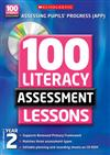 100 Literacy Assessment Lessons: Year 2