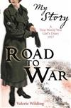 Road to War: A First World War Girl's Diary, 1916-1917