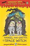 Hansel and Gretel and the Space Witch