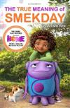 The True Meaning of Smekday - Film Tie-in to Home, the Major Animation