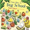 First Day at Bug School