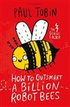 How to Outsmart a Billion Robot Bees