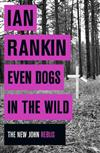 Even Dogs in the Wild: The New John Rebus