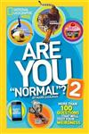 Are You Normal ? 2: More Than 100 Questions That Will Test Your Weirdness
