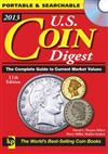 2013 U.S. Coin Digest: The Complete Guide to Current Market Values