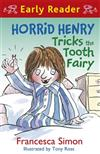Horrid Henry Tricks the Tooth Fairy: Book 22