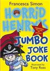 Horrid Henry's Jumbo Joke Book (3-in-1): Horrid Henry's Hilariously Horrid Joke Book/Purple Hand Gang Joke Book/All-Time Favourite Joke Book