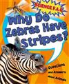 Why Do Zebras Have Stripes? Questions and Answers About Animals