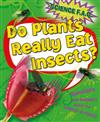 Do Plants Really Eat Insects? Questions and Answers About the Science of Plants