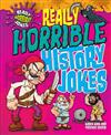 Really Horrible Jokes: Really Horrible History Jokes