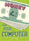 How to Make Money: From Your Computer