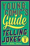 Young Comic's Guide to Telling Jokes: Book 1
