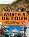 Worth a Detour (1 Volume Set): New Zealand's Unusual Attractions &; Hidden Places