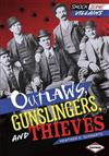 Outlaws, Gunslingers, and Thieves