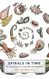 The Spirals in Time: The Secret Life and Curious Afterlife of Seashells