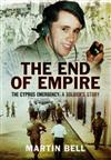 The End of Empire: Cyprus: A Soldier's Story