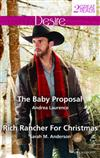 The Baby Proposal/Rich Rancher for Christmas