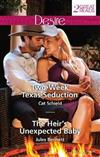Two-Week Texas Seduction/The Heir's Unexpected Baby