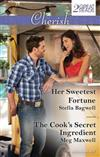 HER SWEETEST FORTUNE/THE COOK'S SECRET INGREDIENT