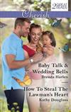 Baby Talk & Wedding Bells/How to Steal the Lawman's Heart