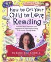 How to Get Your Child to Love Reading: Activities, Ideas, Inspiration, and Suggestions for Exploring Everything in the World - through Books