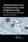 Telehealthcare Computing and Engineering: Principles and Design