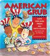 American Grub: Eats for Kids from All Fifty States: Eats for Kids from All Fifty States