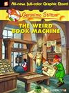 Geronimo Stilton Graphic Novels #9: The Weird Book Machine