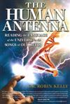 Human Antenna: Reading the Language of the Universe in the Songs of Our Cells