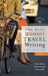 Best Women's Travel Writing 2011: True Stories from Around the World