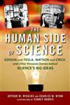Human Side of Science: Edison and Tesla, Watson and Crick, and the Personal Stories of Science's Big Ideas