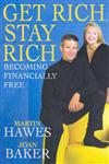Get Rich, Stay Rich: ...and Become Financially Free