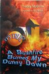 It's True! a Bushfire Burned My Dunny Down
