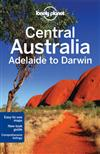 Lonely Planet Central Australia - Adelaide to Darwin