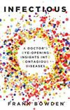 Infectious: A Doctor's Eyeopening Insights into Contagious Diseases