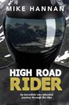High road rider: An Incredible Two-wheeled Journey Through the Alps