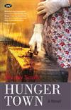 Hunger Town: A Novel