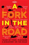 A Fork in the Road: Great Food Tales from Around the Globe