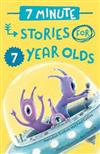 7 Minute Stories for 7 Year Olds