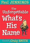 The Unforgettable What's His Name