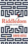 Riddledom: 101 Riddles and Their Stories