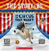 The Story of Bo: and the Circus That Wasn't