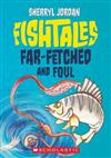 Fishtales: Far-Fetched and Foul
