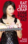 Eat Less Crap Lose That Fat