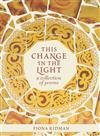 This Change in the Light: A Collection of Poems