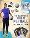 Beginner's Guide to Netball, The