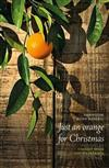 Just an Orange for Christmas: Stories from the Wairarapa