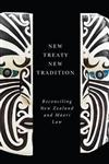 New Treaty, New Tradition: Reconciling New Zealand and Maori Law