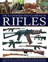 The Illustrated Encyclopedia of Rifles