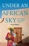 Under an African Sky: Journey to Africa's Climate Frontline